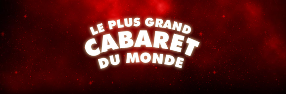 comment assister plus grand cabaret du monde