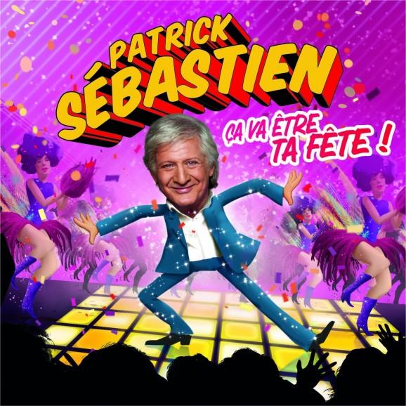 Ça Va Être Ta Fête - Patrick Sébastien