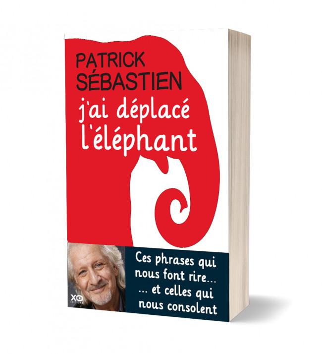 j'ai déplacé l'éléphant livre patrick sébastien