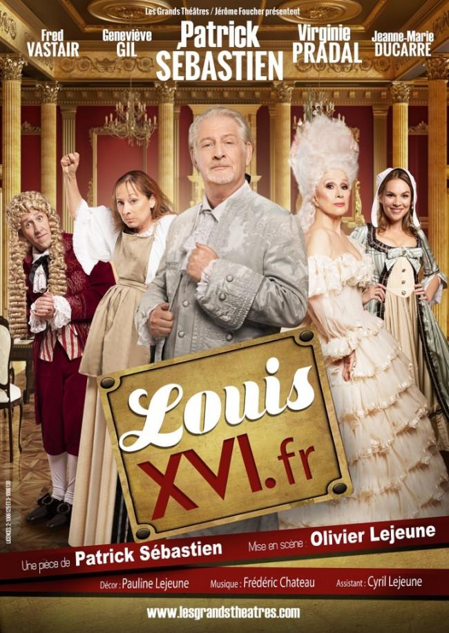 Affiche de Louis XVI.fr Pièce théâtre de et avec Patrick Sébastien
